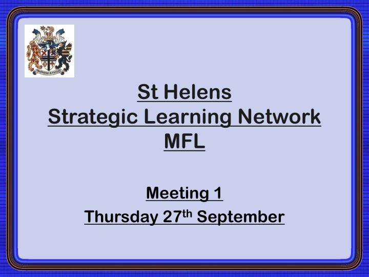 St helens strategic learning network mfl