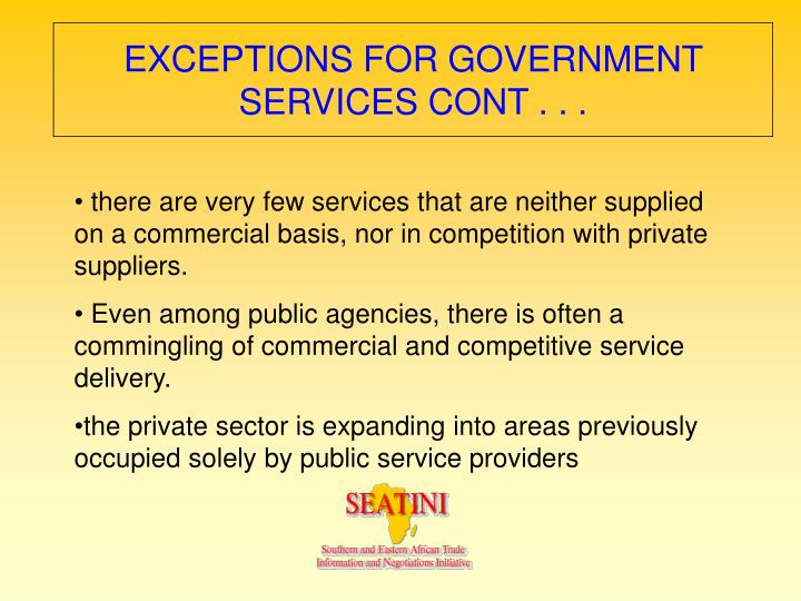EXCEPTIONS FOR GOVERNMENT SERVICES CONT . . .