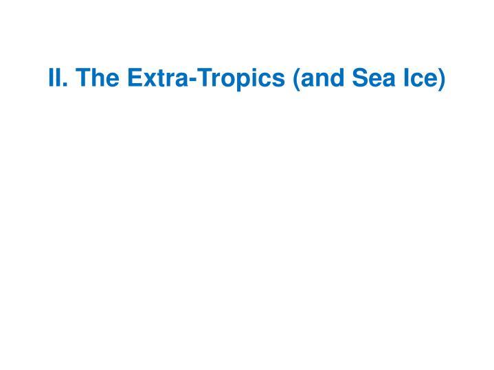 II. The Extra-Tropics (and Sea Ice)