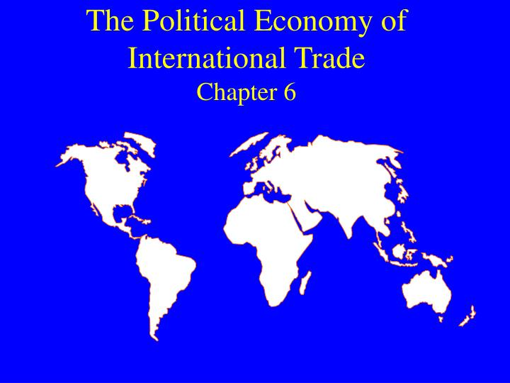 the political economy of international trade chapter 6