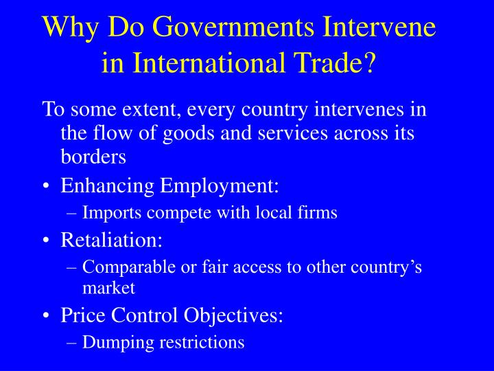 Why Do Governments Intervene in International Trade?
