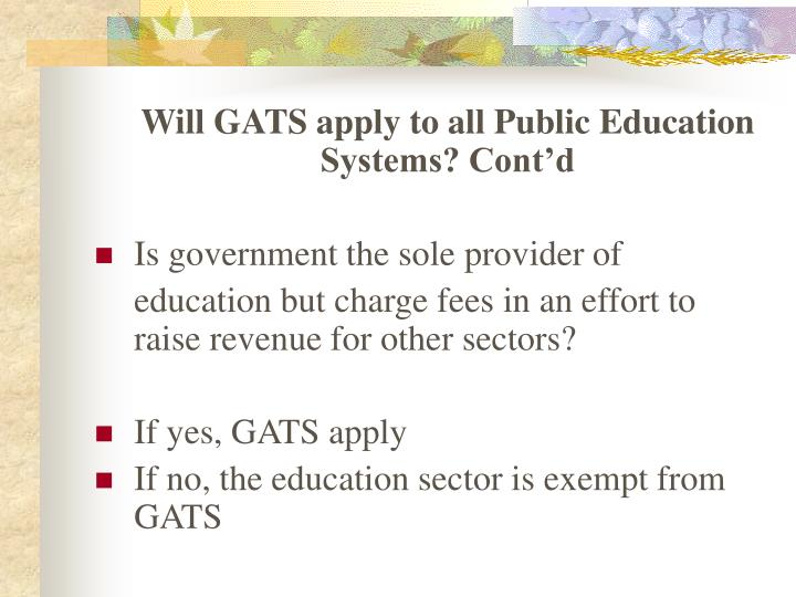 Will GATS apply to all Public Education Systems? Cont'd