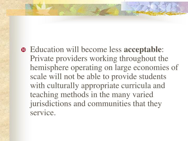 Education will become less