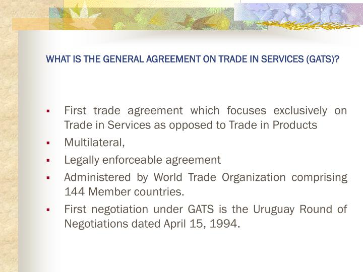WHAT IS THE GENERAL AGREEMENT ON TRADE IN SERVICES (GATS)?