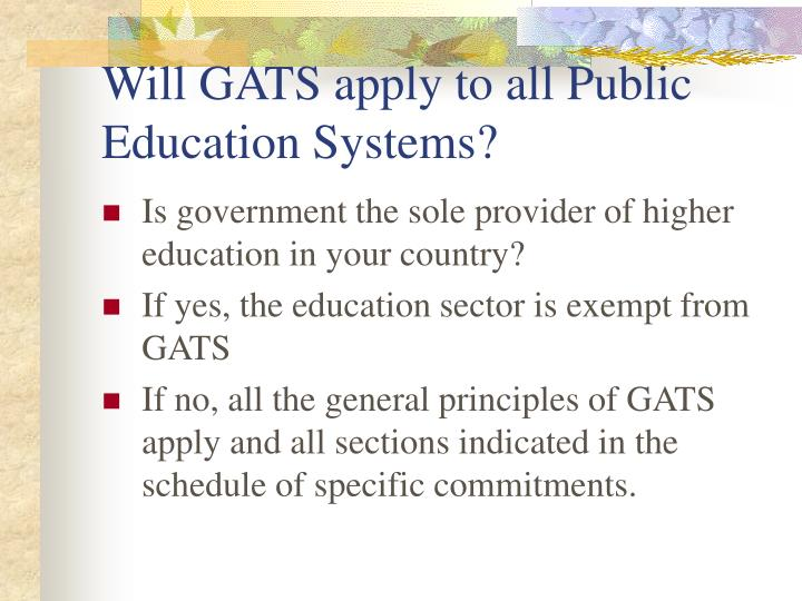 Will GATS apply to all Public Education Systems?