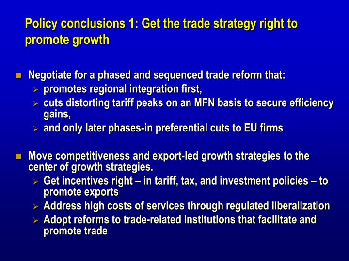 Policy conclusions 1: Get the trade strategy right to promote growth