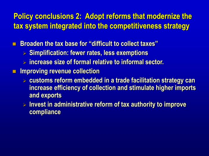 Policy conclusions 2:  Adopt reforms that modernize the tax system integrated into the competitiveness strategy