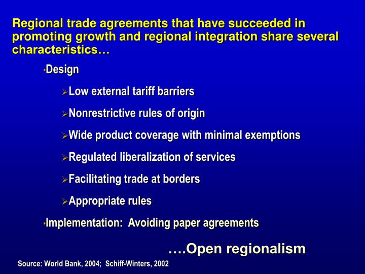 Regional trade agreements that have succeeded in promoting growth and regional integration share several characteristics…