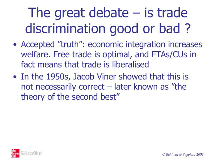The great debate – is trade discrimination good or bad ?
