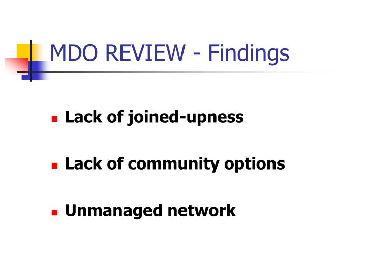 MDO REVIEW - Findings