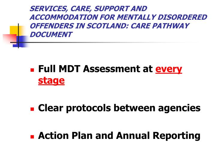 SERVICES, CARE, SUPPORT AND ACCOMMODATION FOR MENTALLY DISORDERED OFFENDERS IN SCOTLAND: CARE PATHWAY DOCUMENT