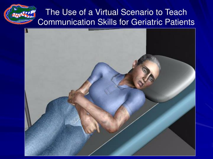 The Use of a Virtual Scenario to Teach Communication Skills for Geriatric Patients