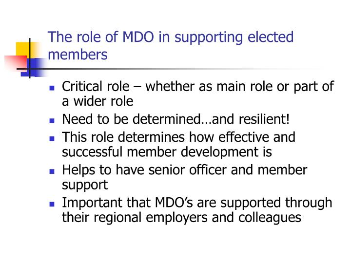 The role of MDO in supporting elected members
