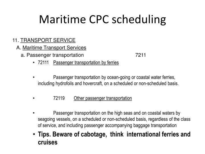 Maritime CPC scheduling