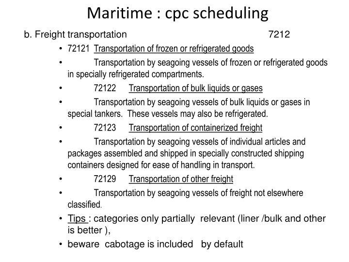 Maritime : cpc scheduling