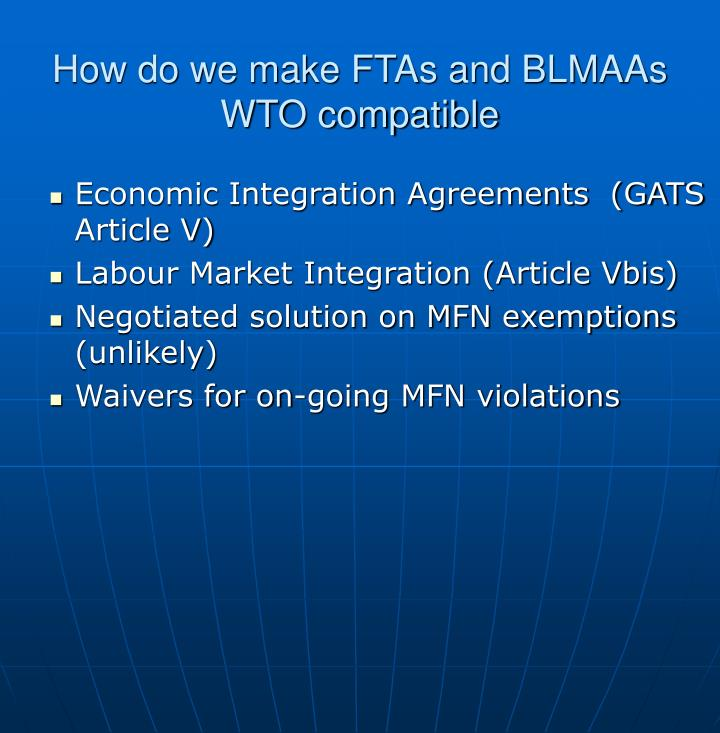 How do we make FTAs and BLMAAs WTO compatible