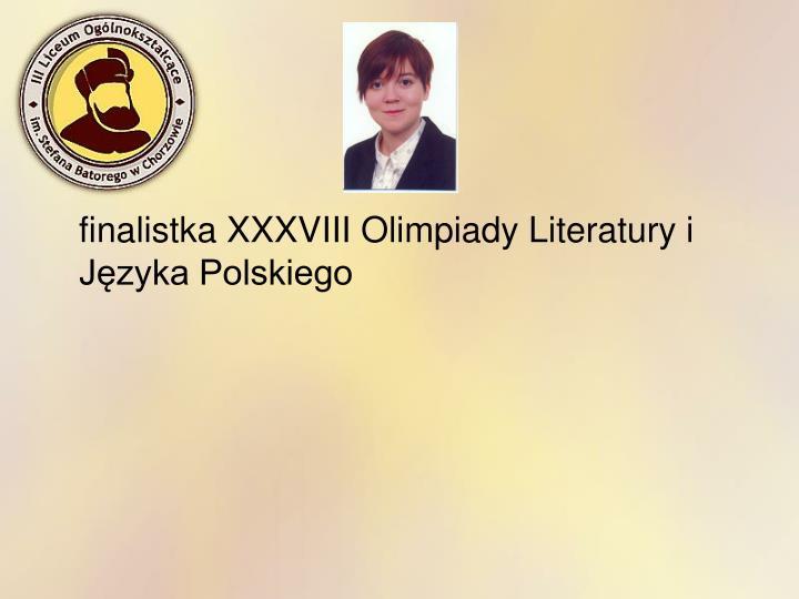 finalistka XXXVIII Olimpiady Literatury i Języka Polskiego