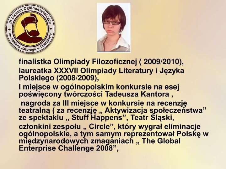 finalistka Olimpiady Filozoficznej ( 2009/2010),