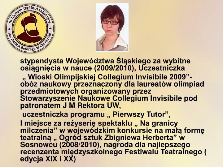stypendysta Województwa Śląskiego za wybitne osiągnięcia w nauce (2009/2010), Uczestniczka
