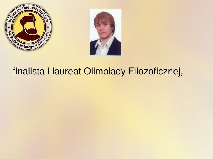finalista i laureat Olimpiady Filozoficznej,