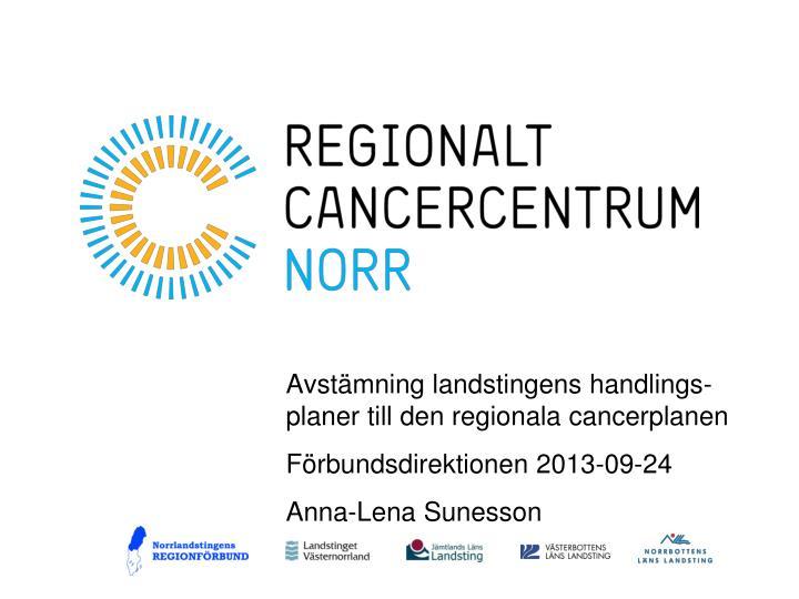 Avstämning landstingens handlings-planer till den regionala cancerplanen