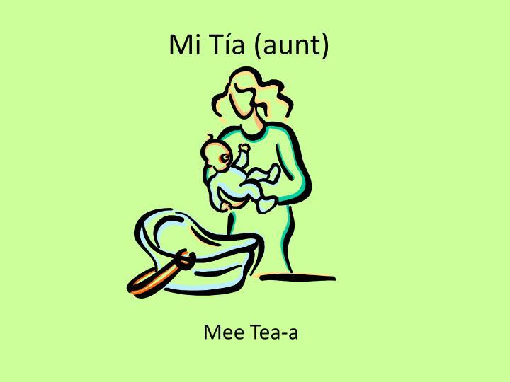 Mi Tía (aunt)