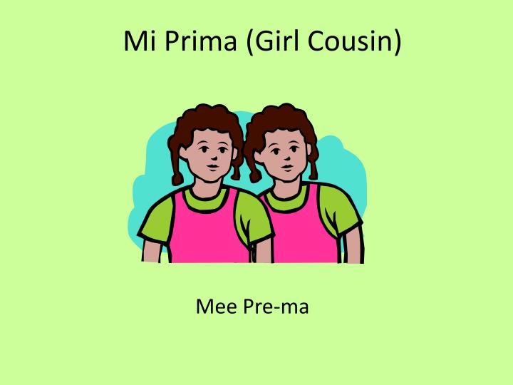 Mi Prima (Girl Cousin)