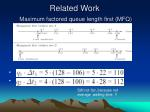 related work maximum factored queue length first mfq1