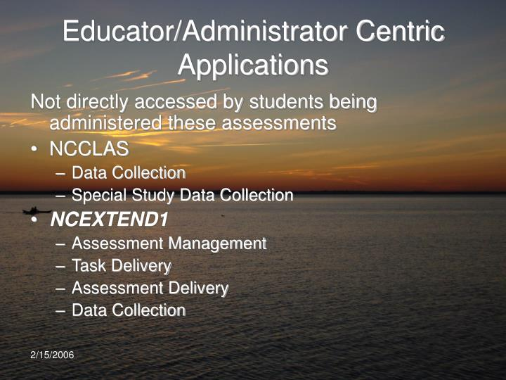 Educator/Administrator Centric Applications