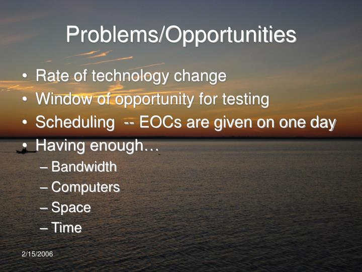 Problems/Opportunities