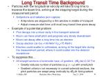 long transit time background