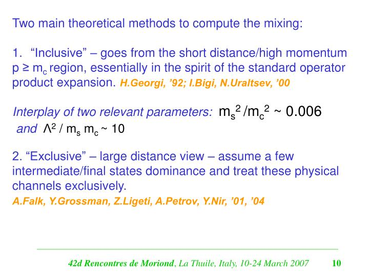 Two main theoretical methods to compute the mixing: