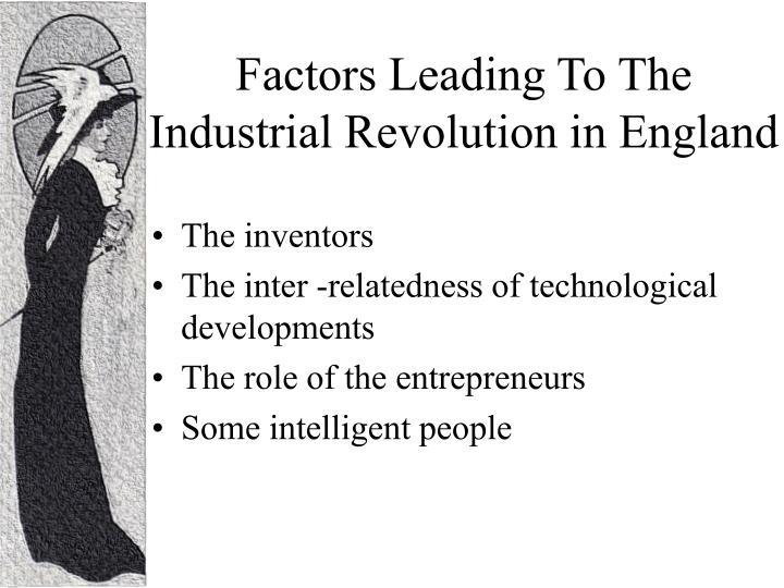 Factors Leading To The Industrial Revolution in England