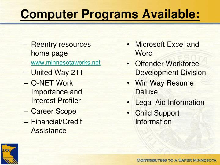 Computer Programs Available: