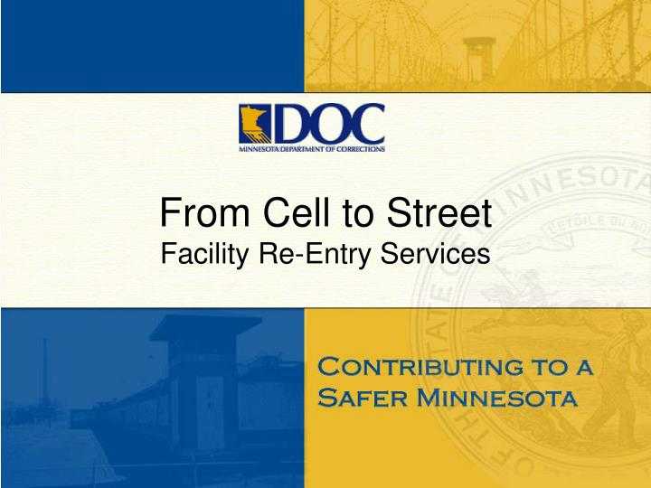 From cell to street facility re entry services