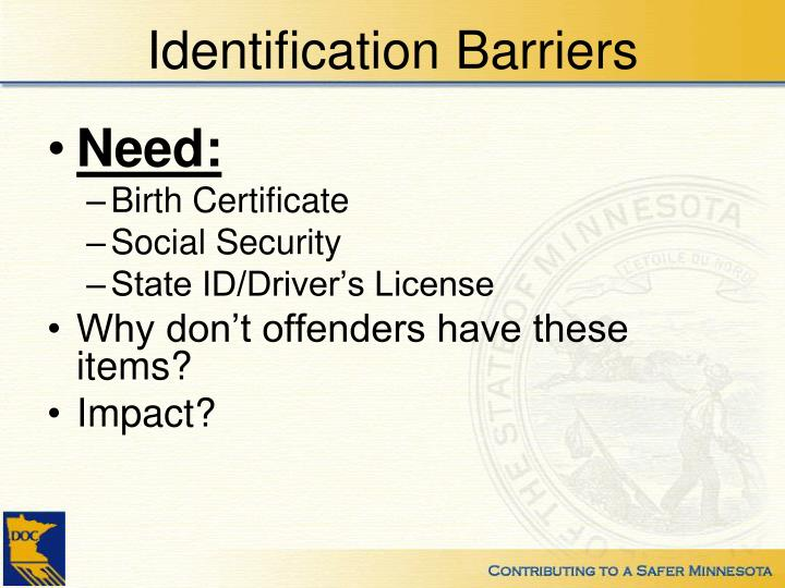 Identification Barriers