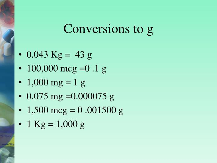 Conversions to g