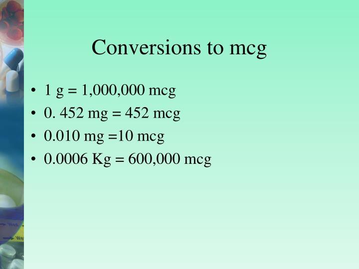 Conversions to mcg