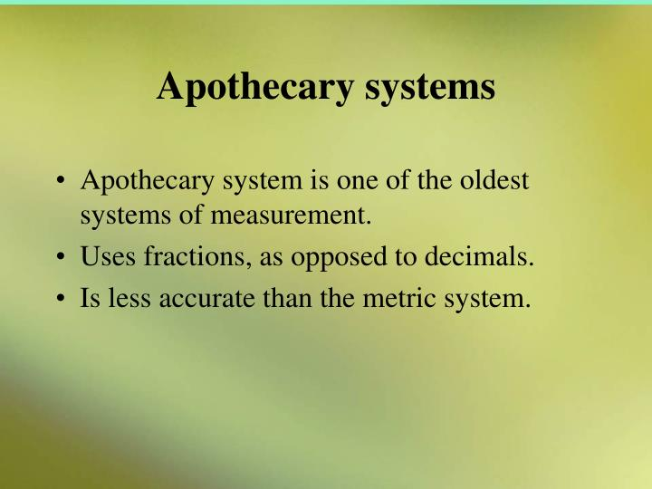 Apothecary systems