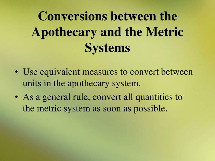 Conversions between the Apothecary and the Metric Systems