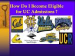 how do i become eligible for uc admissions