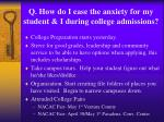 q how do i ease the anxiety for my student i during college admissions