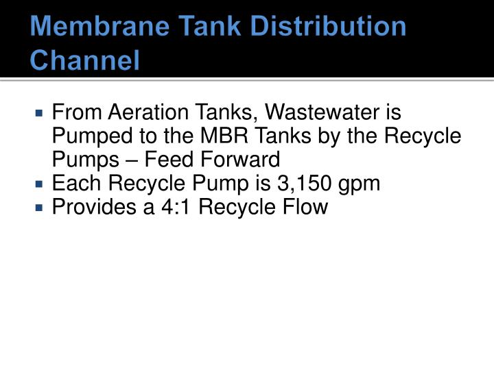 Membrane Tank Distribution Channel