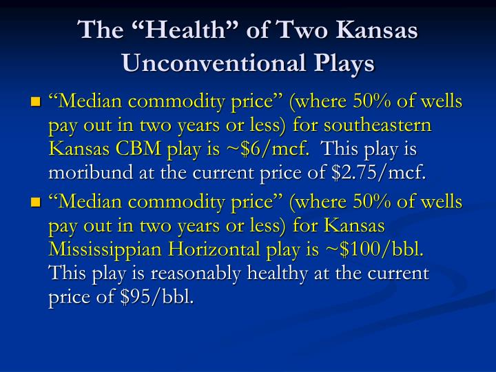 """The """"Health"""" of Two Kansas Unconventional Plays"""