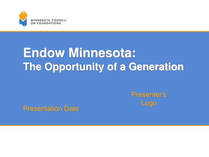 Endow minnesota the opportunity of a generation