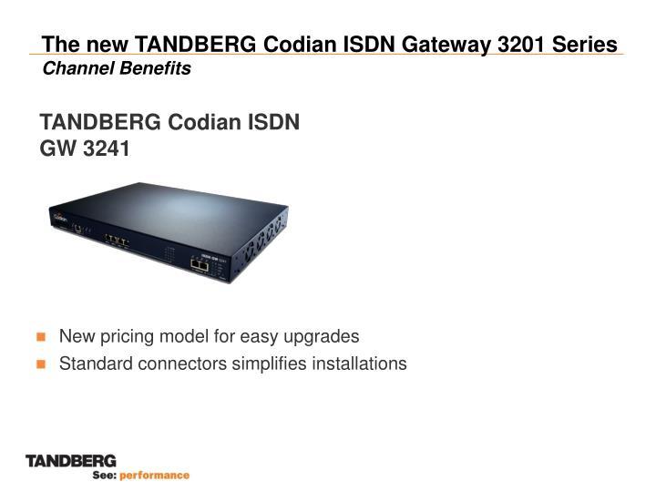 The new TANDBERG Codian ISDN Gateway 3201 Series