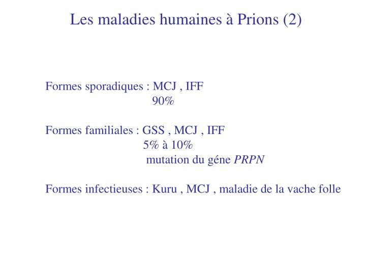 Les maladies humaines à Prions (2)