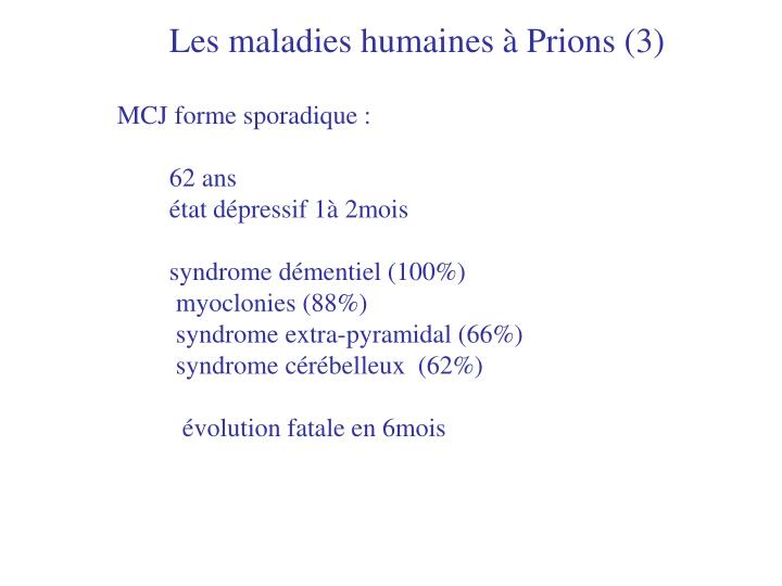 Les maladies humaines à Prions (3)