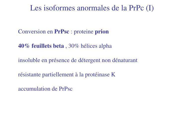 Les isoformes anormales de la PrPc (I)