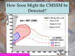 how soon might the cmssm be detected